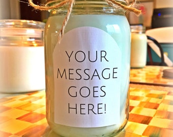 Custom Hand Poured Soy Wax Candle - Choose Your Message!