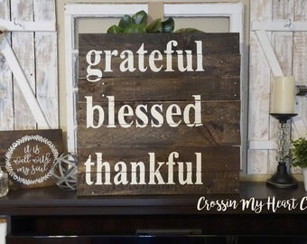 Grateful, Blessed, Thankful Pallet Sign | Farmhouse Style, Rustic, Home Decor