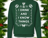 Game of Thrones Ugly Christmas Sweater! I Drink and I Know Things. Tyrion Ugly Christmas Sweatshirt in Red or Green Funny Christmas Sweater.