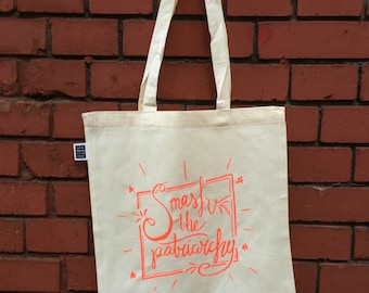 Smash the Patriarchy - Screen printed tote bag