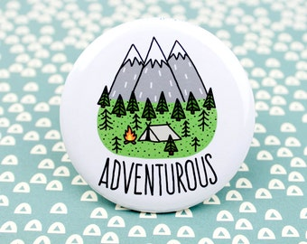 Hiking Pin, Adventure Pinback Button, Adventurous, Wilderness Explorer, Backpack Pins, Outdoorsy Button, Adventure, Gift for Hiker, Camping