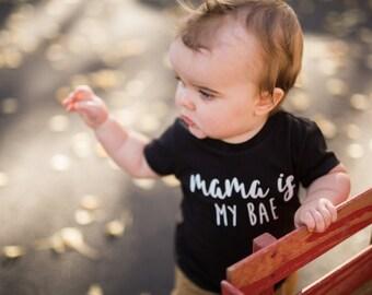 Toddler Shirt, Mama is my Bae, Toddler Tshirt, Boys Shirt, Boys Tee, Funny Shirt, Trendy Tee, Infant Shirt, Infant Tee