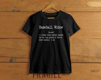 Baseball Widow T-shirt - Ladies Humor T-shirt