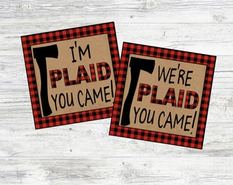 PLAID You Came Favor Tags for Lumberjack Baby Shower or Birthday Party. Instant Digital Download.