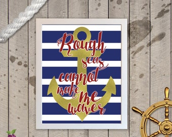 Rough Seas Cannot Make Me Waver ~ Anchor ~ Nautical ~ Ocean ~ Printable Wall Art ~ Instant Download ~ 8x10 ~ 5x7
