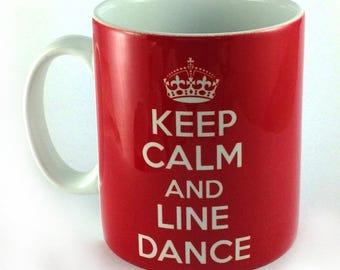 Keep Calm and Line Dance 11oz gift mug cup present