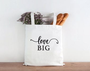 Love Big, Big Love, Love tote, love gift, valentines gift, hostess gift