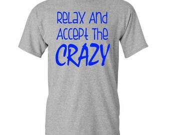 Accept the Crazy shirt - Crazy shirt - Crazy life