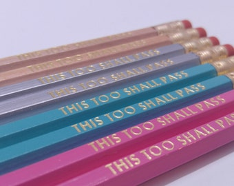 This too Shall Pass Hexagon Pencils | Gifts | Fun Pencils | Motivational Quotes | Inspirational Quotes | USA Made-NON Toxic #2 Pencils