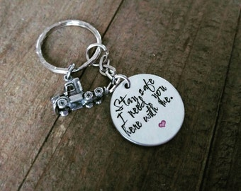 Be safe keychain - I need you here with me - Driver Keychain - Stay Safe - Guardian keychain - Hand Stamped keychain
