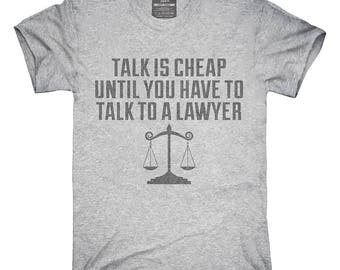 Funny Lawyer Talk Is Cheap T-Shirt, Hoodie, Tank Top, Gifts