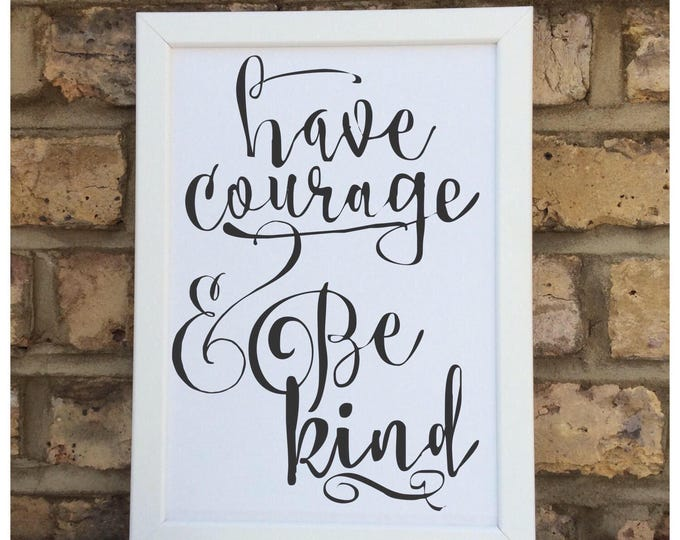 Have courage & be kind quote | Wall prints | Wall decor | Home decor | Print only | Typography