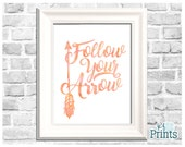 Home Decor Printable, Follow Your Arrow, Blush Pink Typography Print, Instant Download, Digital Printable, 8x10