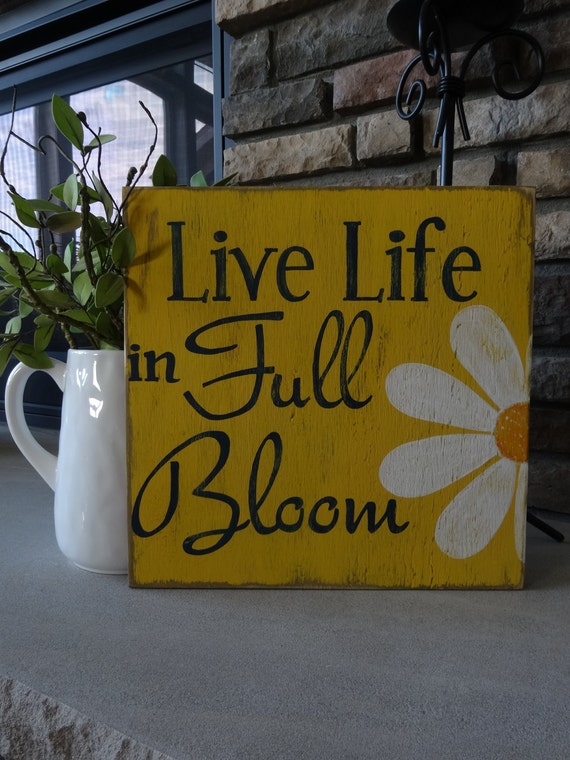 Live Life In Full Bloom Sign. Hand Painted Wood Sign/ Patio