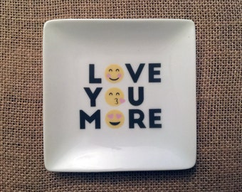 Love You More trinket holder, jewelry holder, ring holder, catch all, emoticon valentine gift   ***FREE SHIPPING