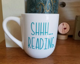 Shhh...Reading Coffee Cup, Funny Coffee Cup, Reading Coffee Cup, Book Club Gift, Teacher Gift, Librarian Gift, Booklover Gift, Mom Gift