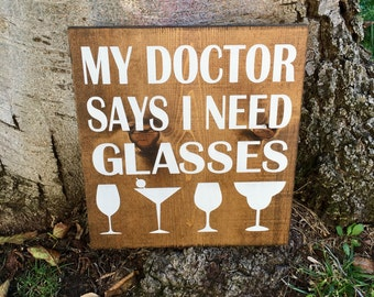 Rustic Home Decor,My Doctor Said I Need Glasses,Bar Decor,Bar Sign,Alcohol Sign,Farmhouse Decor,Wine Sign,Bar Gift,Wedding decor,Wedding