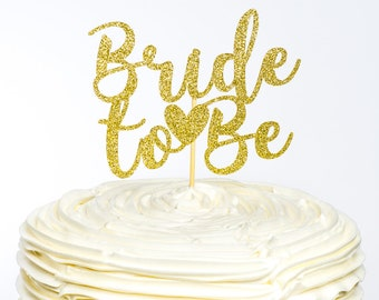 Bride to Be Cake Topper, Bridal Cake Topper, Engagement Cake Topper, Glitter Cake Topper, Bridal Shower Cake Topper, Bride Cake Topper