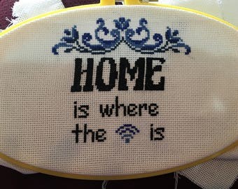 Home is where the wifi is- cross stitch