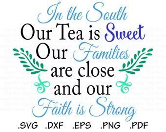 In The South Svg, Sweet Tea Svg, Southern Svg, South Svg, Svg File, Digital Cutting File, DXF, SVG Cricut, SVG Silhouette - CA434