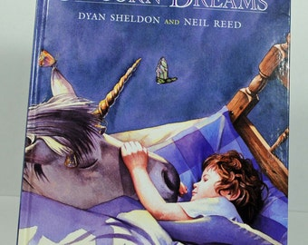Unicorn Dreams, by Dyan Sheldon, Illustrated by Neil Reed, Dial Books for Young Readers, juvenile fiction, vintage children's book, Unicorn