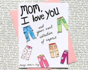 Funny Mother's Day Card, Cute Mother's Day Card, Mother's Day Card, Capri Pants Mother's Day Card, I Love You Mom Card,