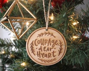 Courage, Dear Heart Wooden Ornament