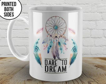 Dreamcatcher Coffee Mug, Dare to Dream, Dreamcatcher Gift, Dreamcatcher Quote, Coffee Mug, Gift for Her, Dreamcatcher, Dream Catcher