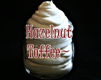 Hazelnut Toffee Body Butter~Body Butter~Moisturizer~Whipped Body Butter~Aromatherapy~Organic Body Butter~Daily Moisturizer~Lotion~