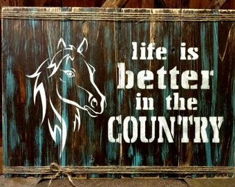 Life is Better in the Country, Pallet Horse sign