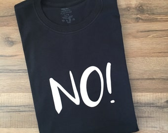 no shirt, I said no, my name is no, mom says no, unisex, t-shirt, hoodie option available, work out, running, bartender shirt, tops and tees