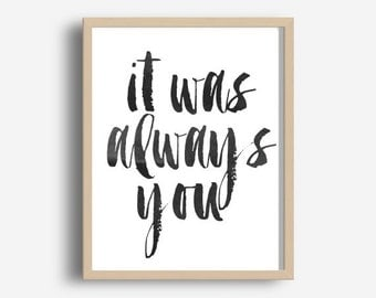 Inspirational Print, It Was Always You, Motivational Quote, Typography Art, Home Decor, Typographic Print