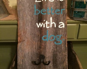 Life is better with a dog with hook sign