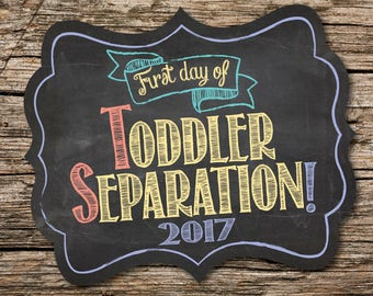 First Day of Toddler Separation Sign, Toddler Separation Sign, First Day of School Sign, 1st Day of School, Back to School, Printable Sign