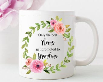 Grandma Mugs, Only the Best Grandmas get Promoted to Grandma Cup, Grandma gift , grandmother mug