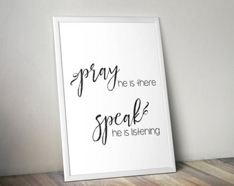 Pray He Is There Digital Print, Printable File, Digital Print file, Faith, Printable, Pray Speak Print