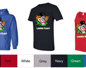 Clown Wanna Play Scary - T Shirts, Hoodies, Tank Tops