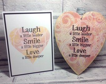 Laugh a little louder, Smile a little bigger, Love a little deeper, Mothers Day gift, positive quote, gift for her, home decor