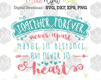 Together Forever SVG quote design, long distance relationship, INSTANT DOWNLOAD vector files for cutting machines - svg, png, dxf, eps
