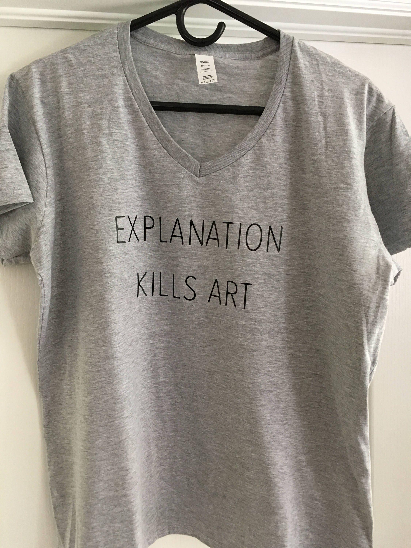 Design your own t shirt in pakistan - Explanation Kills Art T Shirt Unisex Graphic Tee S M L Xl Style Shirt Design Teen Grunge Artsy T Shirt Nerd T Shirt Geek T Shirt