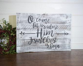 O Come let us adore Him Jesus Christ is Born