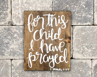 For This Child I Have Prayed Wood sign