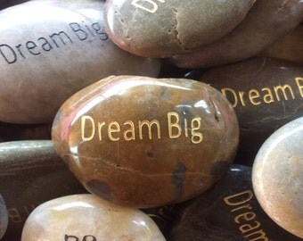 Engraved Stones / River Rocks with Inspirational Words - Gifts or Paper Weights - Dream Big