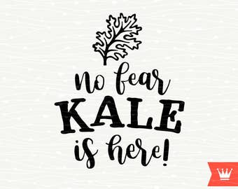 No Fear Kale Is Here SVG Vegan Cutting File - Kale Vegan Eat Vegetable Healthy Food Transfer Cut File for Cricut Explore, Silhouette Cameo
