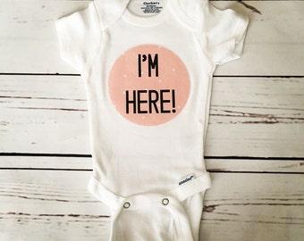 I'm Here Onesie, Baby Announcement Onesie, Baby Announcement Bodysuit, Custom Baby Onesie, Custom baby Announcement, Newborn Onesie, Baby