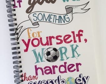 Notebook for soccer Players - Inspirational Quote - Soccer Journal The gift of a notebook for Soccer Players, soccer coaches or soccer team
