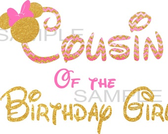 Iron On Transfer Paper  Chevron Gold Hot Pink Minnie Mouse Cousin of the Birthday Girl T shirt Transfer Three Sizes Paper Transfer