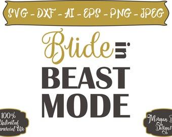 Bride in Beast Mode SVG - Beast Mode svg - Engagement SVG - Wedding SVG - Bride svg - Files for Silhouette Studio/Cricut Design Space