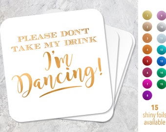 Don't Take My Drink I'm Dancing Coasters, Wedding Coasters, Personalized Reception Coasters, Gold Foil Coasters, Wedding Favors