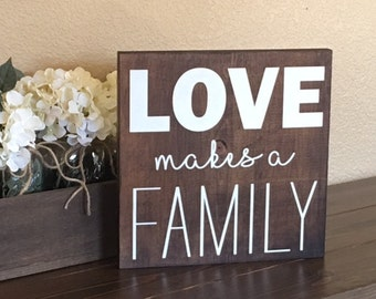 Love makes a FAMILY sign, Family sign, Rustic Family Sign, Love Sign, Adoption Gift